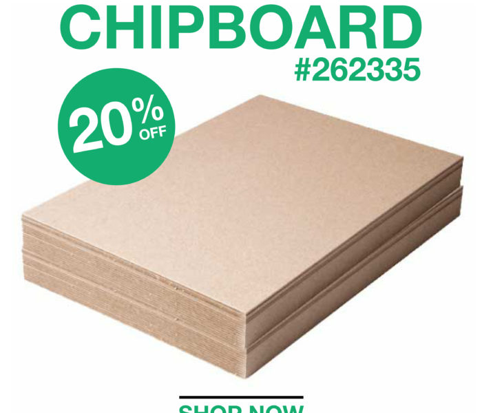 SAVE 20% ON 23″ X 35″ CHIPBOARD